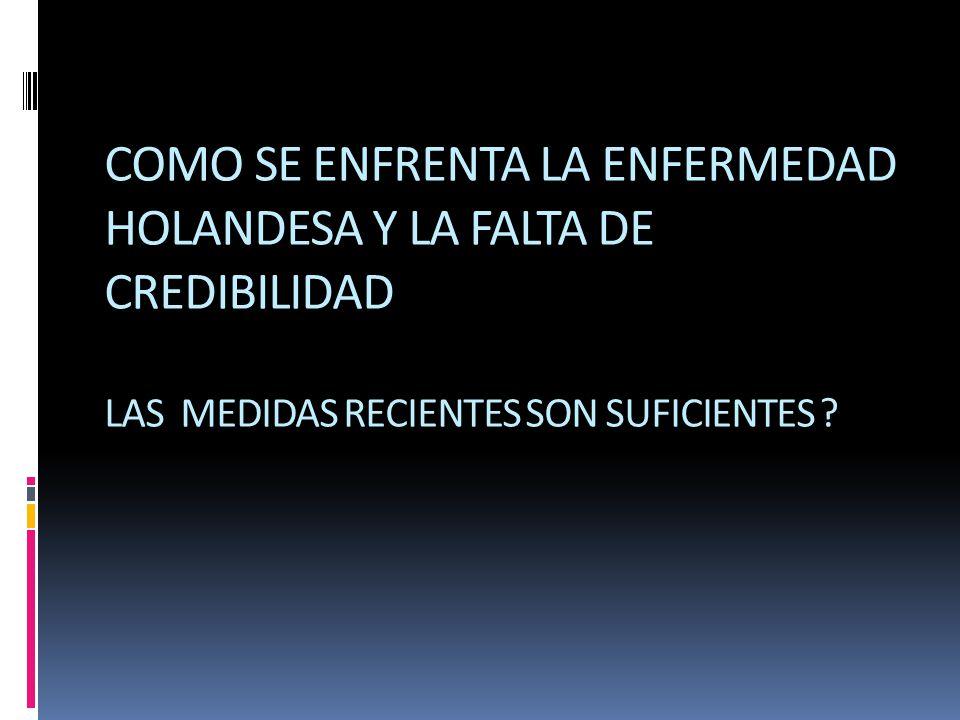 COMO SE ENFRENTA LA ENFERMEDAD HOLANDESA Y LA FALTA DE CREDIBILIDAD LAS MEDIDAS RECIENTES SON SUFICIENTES ?