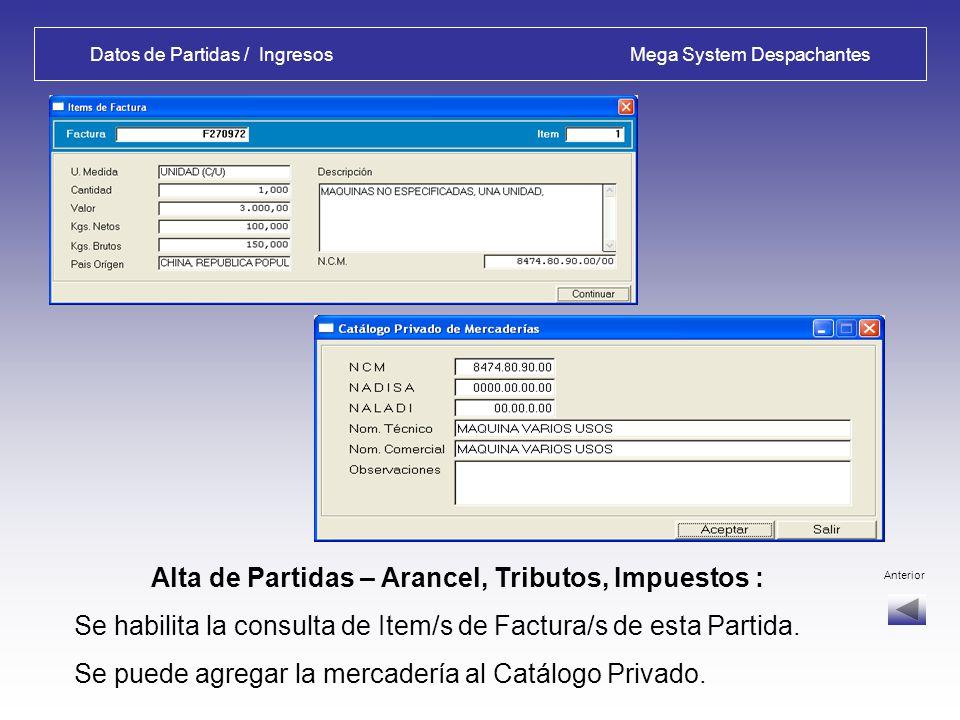 Datos de Partidas / Ingresos Mega System Despachantes Alta de Partidas – Arancel, Tributos, Impuestos : Siguiente