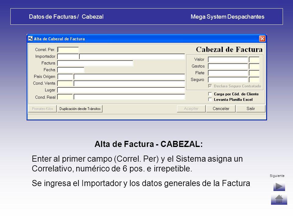 Datos de Partidas / Ingresos Mega System Despachantes Alta de Partidas – Descripción, Datos de Carga : Datos de identificación y localización de la carga.