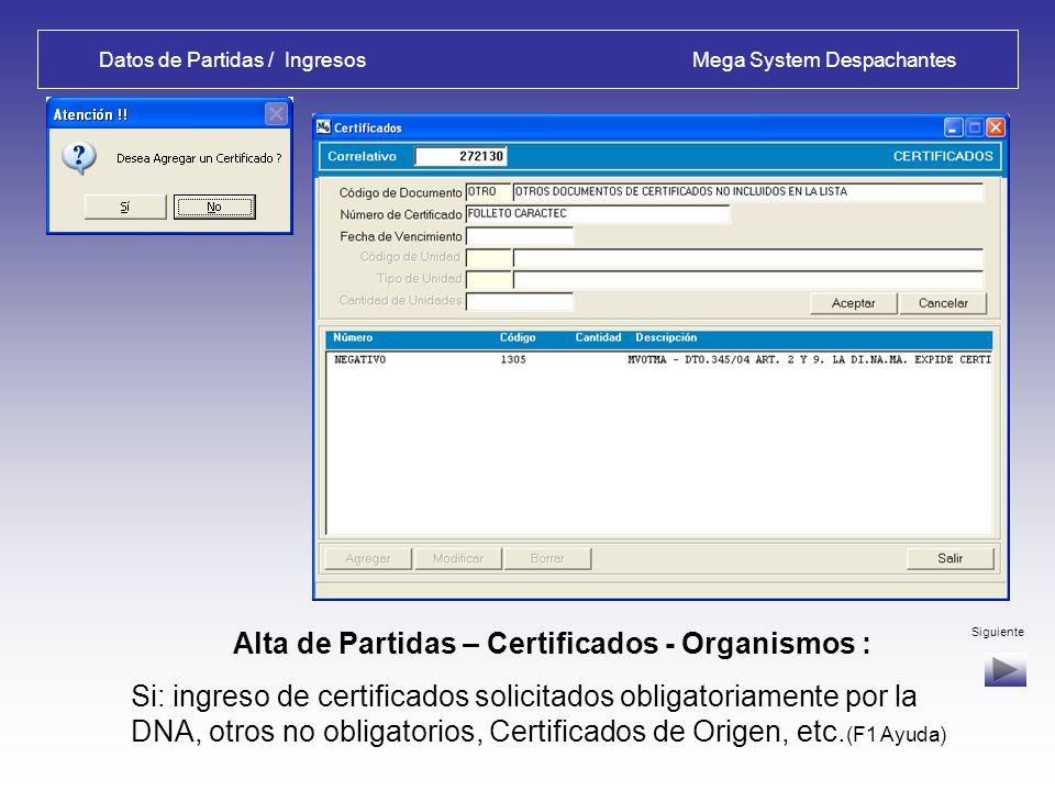 Datos de Partidas / Ingresos Mega System Despachantes Alta de Partidas – Detalle de Valor : Si se ingresaron valores en el Cabezal, vienen calculados por el sistema o realizar los ajustes manualmente por partida.