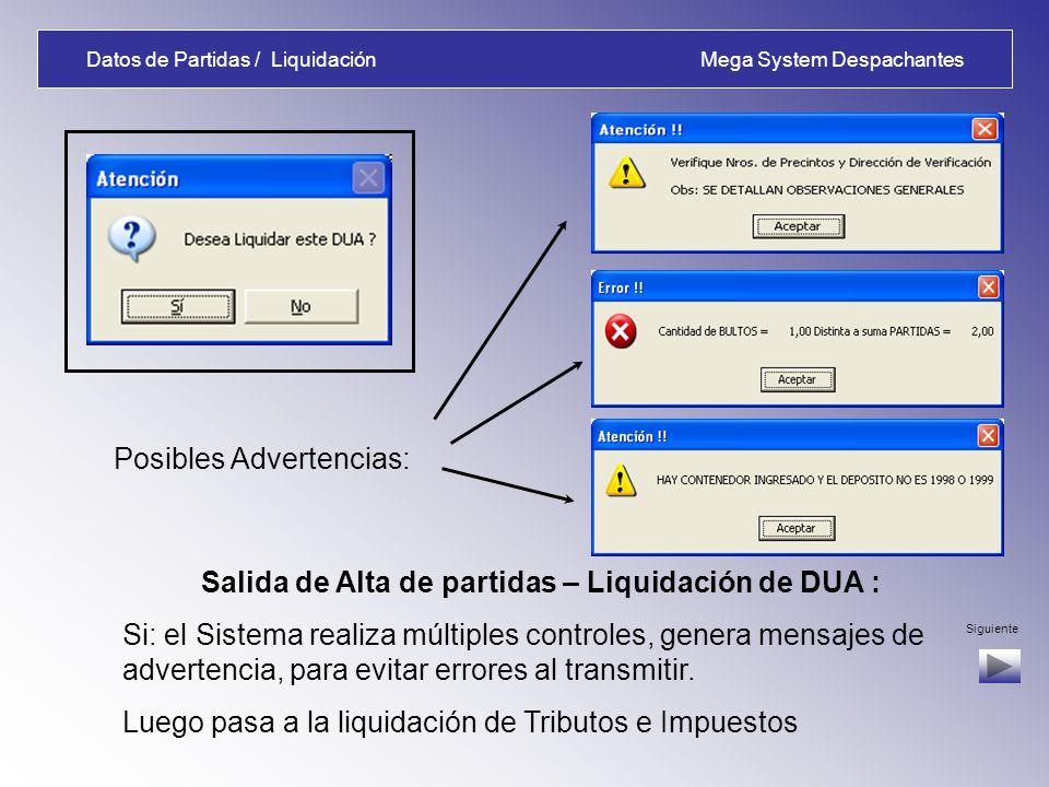 Datos de Partidas / Ingresos Mega System Despachantes Alta de Partidas – Certificados - Organismos : Si: ingreso de certificados solicitados obligator