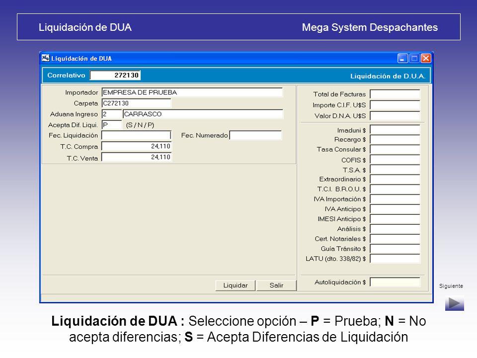 Datos de Partidas / Liquidación Mega System Despachantes Salida de Alta de partidas – Liquidación de DUA : Si: el Sistema realiza múltiples controles,