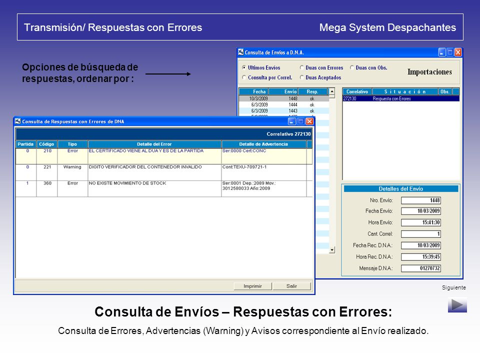 Liquidación de DUA / Transmisión Mega System Despachantes Consulta de Envíos – Respuestas: Conexión a VAN, recepción y consulta de Respuestas a Envíos