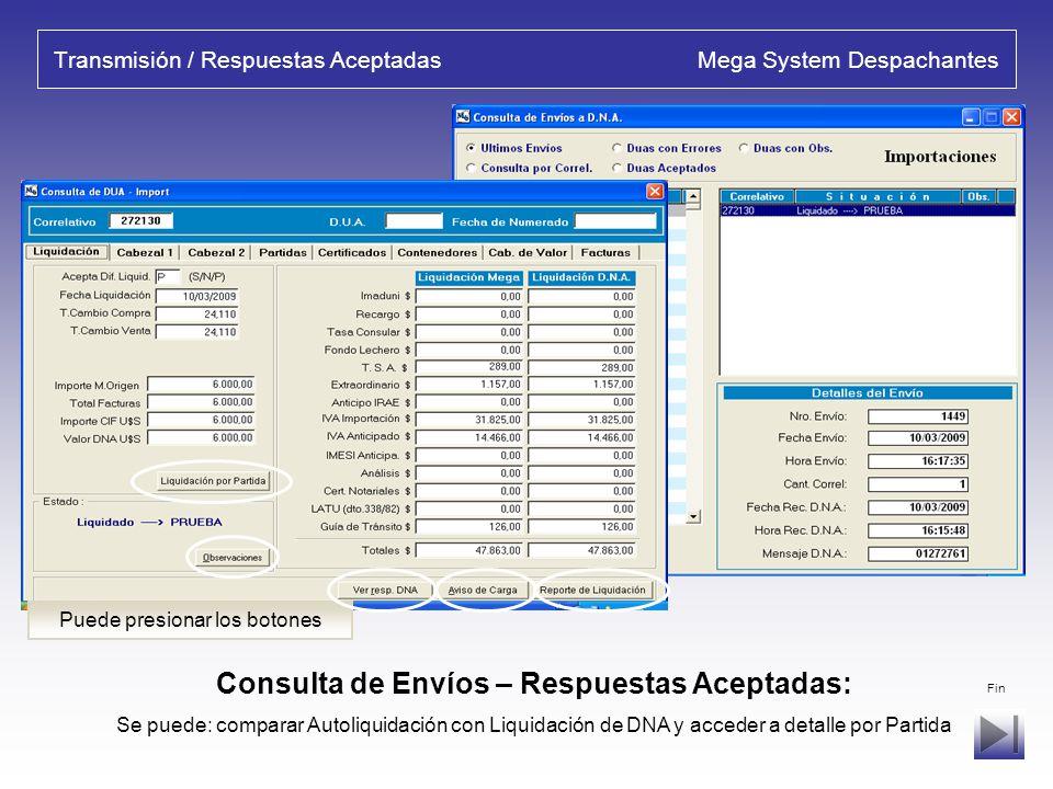 Transmisión/ Respuestas con Errores Mega System Despachantes Consulta de Envíos – Respuestas con Errores: Consulta de Errores, Advertencias (Warning) y Avisos correspondiente al Envío realizado.