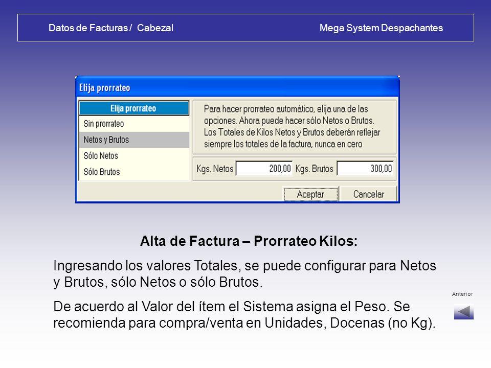 Datos de Facturas / Cabezal Mega System Despachantes Alta de Factura - CABEZAL: Se habilita: prorrateo de Kilos, ingreso de ítems por Código del fabri