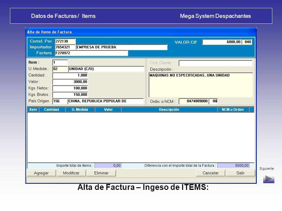 Datos de Facturas / Items Mega System Despachantes Alta de Factura – Ingeso de ITEMS: Siguiente