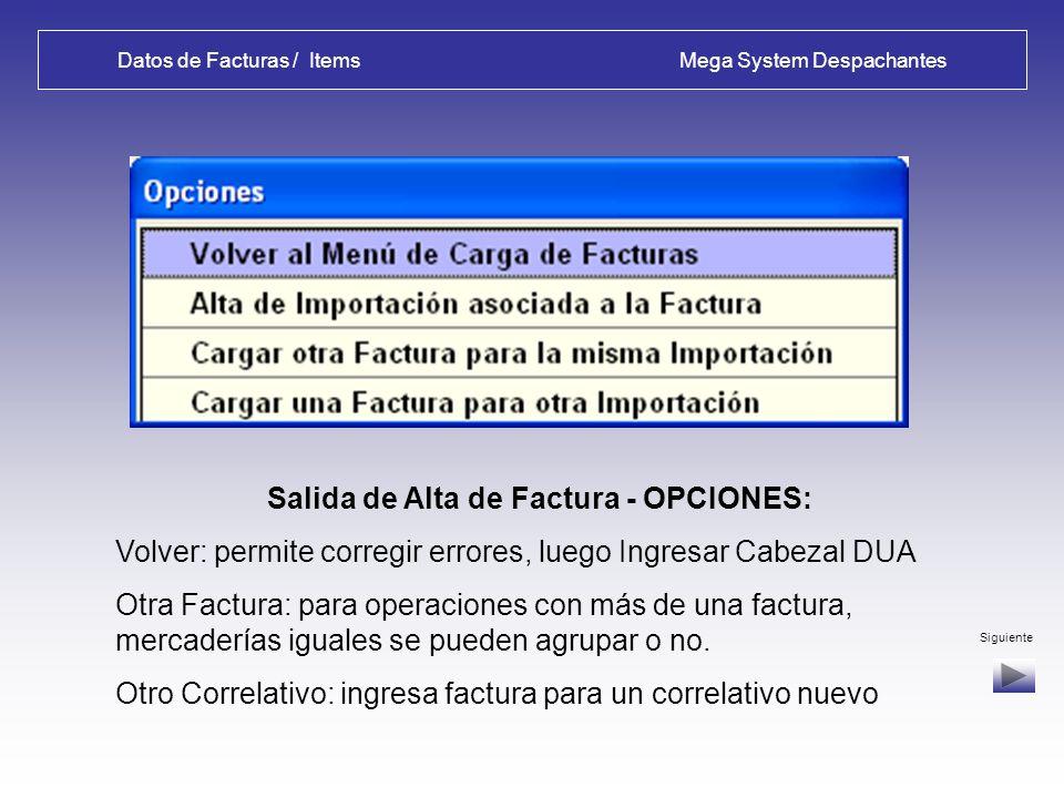 Datos de Partidas / Ingresos Mega System Despachantes Salida de Alta de Cabezal - OPCIONES: No: vuelve al Menú Principal, puede modificar datos de Facturas o Cabezal de DUA.