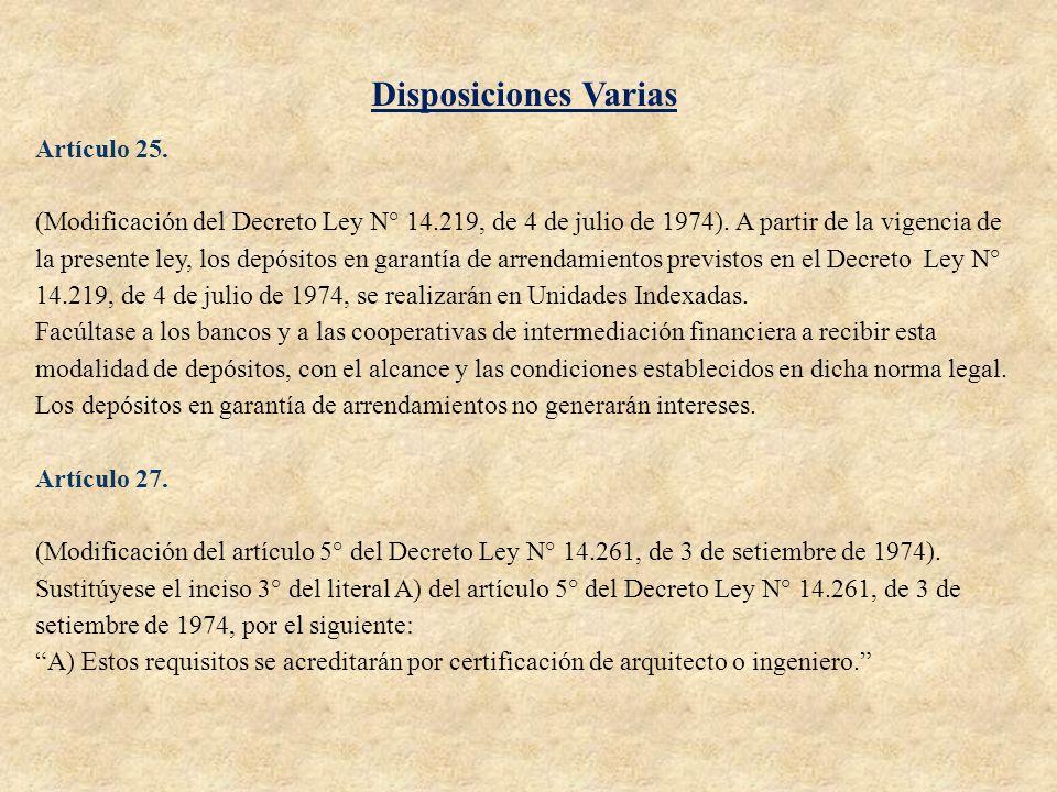 Disposiciones Varias Artículo 25. (Modificación del Decreto Ley N° 14.219, de 4 de julio de 1974). A partir de la vigencia de la presente ley, los dep