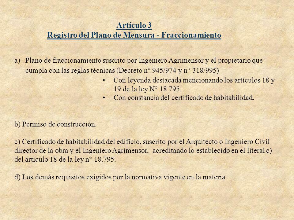 Artículo 3 Registro del Plano de Mensura - Fraccionamiento a)Plano de fraccionamiento suscrito por Ingeniero Agrimensor y el propietario que cumpla co