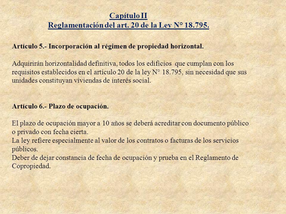 Capítulo II Reglamentación del art. 20 de la Ley N° 18.795. Artículo 5.- Incorporación al régimen de propiedad horizontal. Adquirirán horizontalidad d
