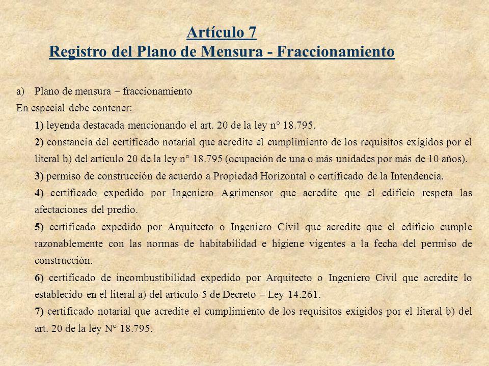 Artículo 7 Registro del Plano de Mensura - Fraccionamiento a)Plano de mensura – fraccionamiento En especial debe contener: 1) leyenda destacada mencio