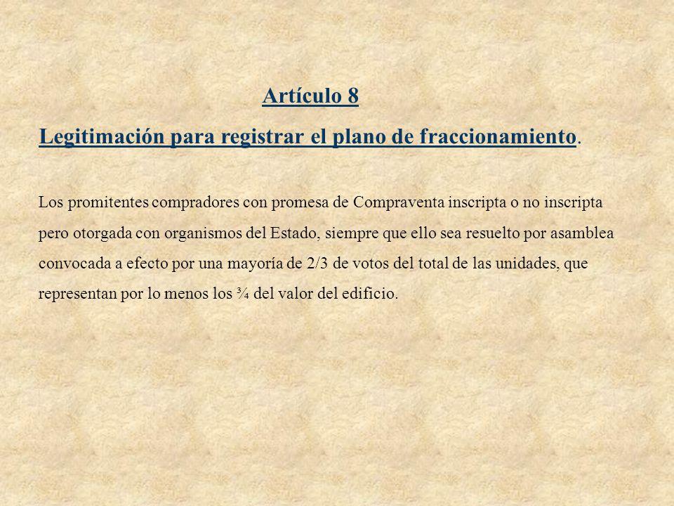 Artículo 8 Legitimación para registrar el plano de fraccionamiento. Los promitentes compradores con promesa de Compraventa inscripta o no inscripta pe