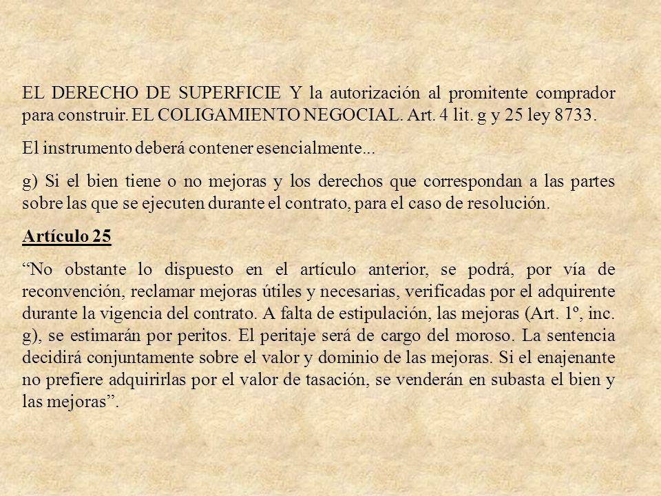 EL DERECHO DE SUPERFICIE Y la autorización al promitente comprador para construir. EL COLIGAMIENTO NEGOCIAL. Art. 4 lit. g y 25 ley 8733. El instrumen