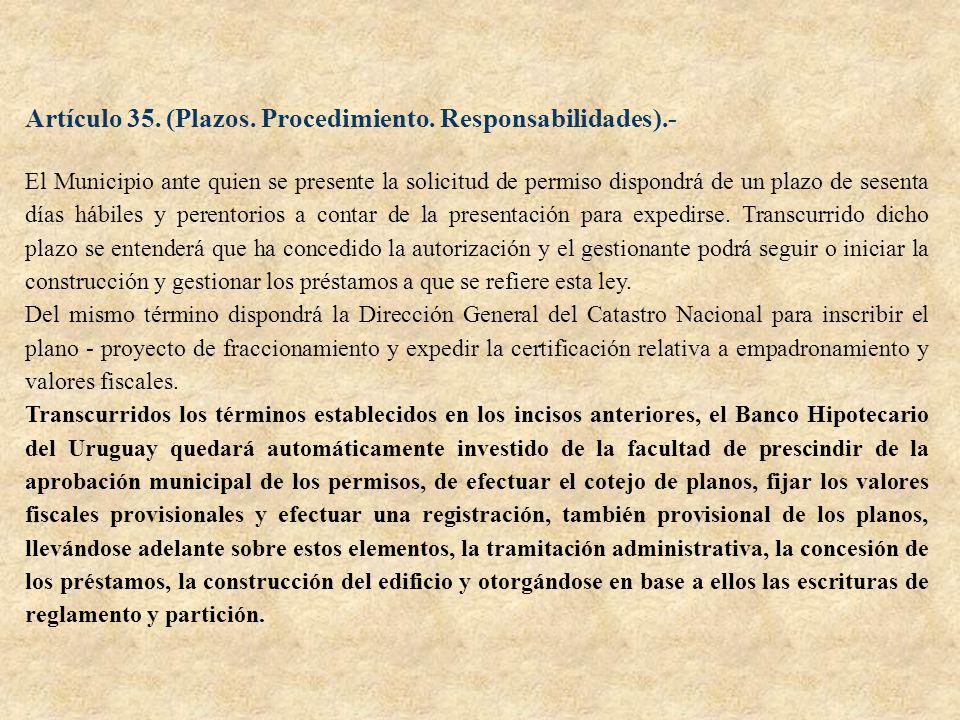 Artículo 35. (Plazos. Procedimiento. Responsabilidades).- El Municipio ante quien se presente la solicitud de permiso dispondrá de un plazo de sesenta