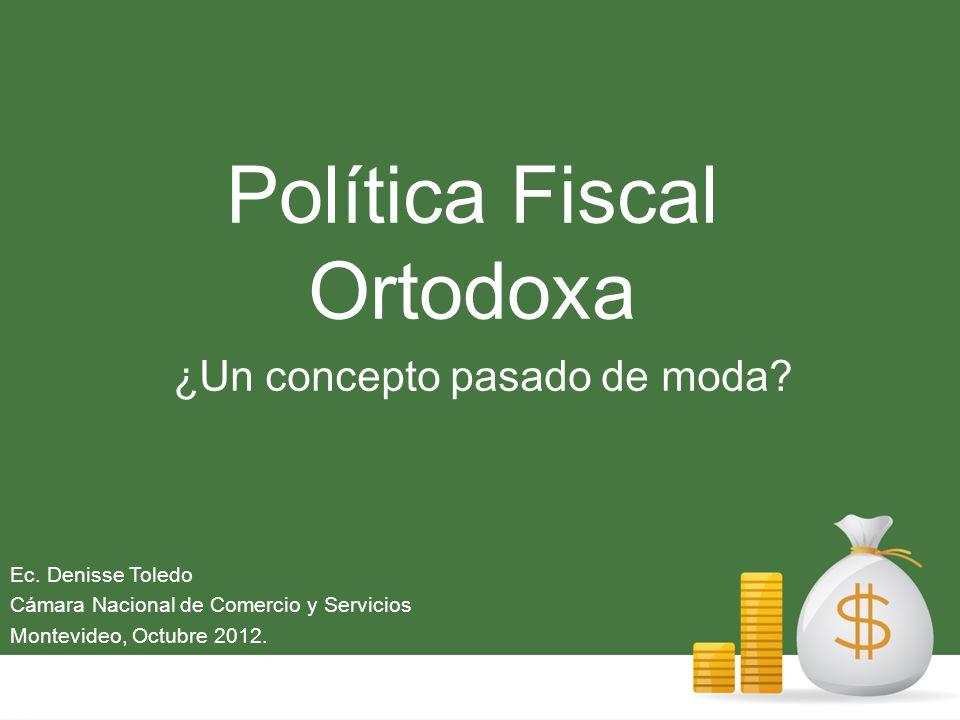 Política Fiscal Ortodoxa ¿Un concepto pasado de moda.