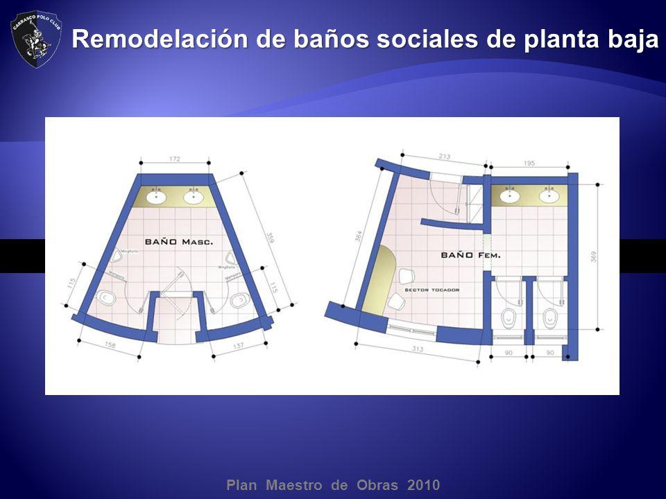 Plan Maestro de Obras 2010 Remodelación de baños sociales de planta baja