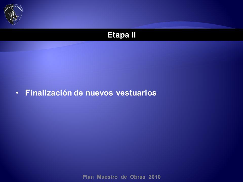Plan Maestro de Obras 2010 Etapa II Finalización de nuevos vestuarios