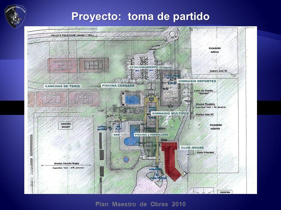 Plan Maestro de Obras 2010 Proyecto: toma de partido