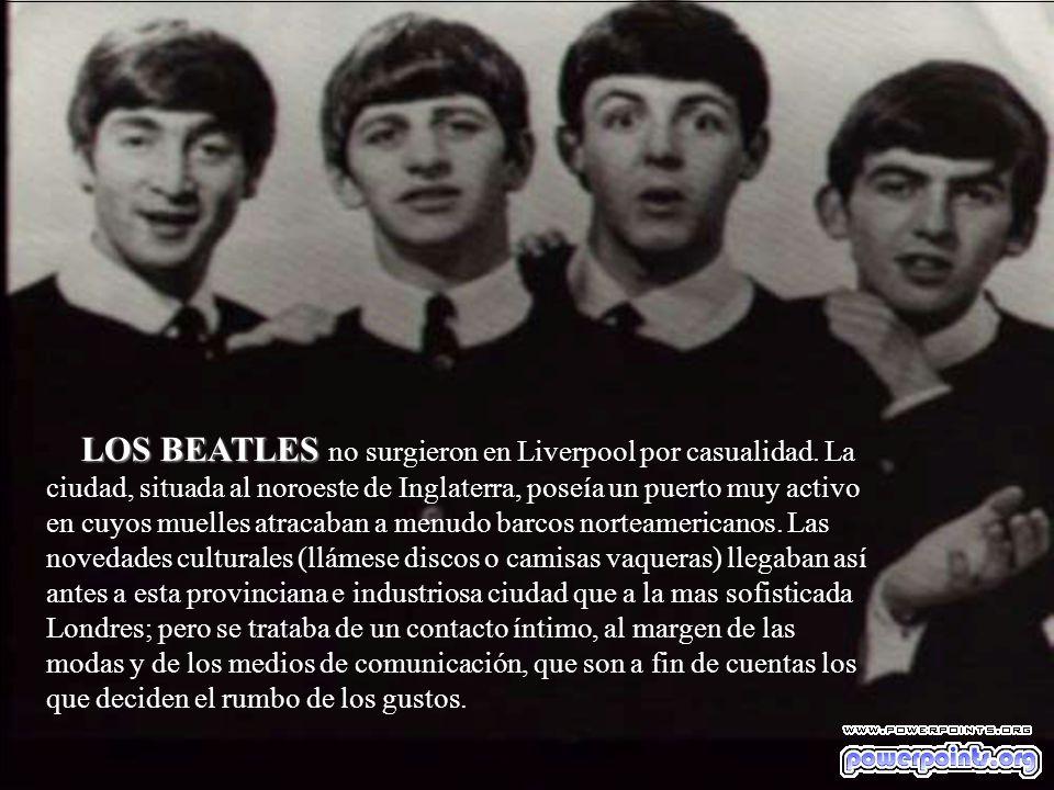 ERAN CUATRO...... muchachos de Liverpool, y se llamaban JOHN, PAUL, GEORGE y RINGO. Revolucionaron al mundo de la música y contribuyeron con su actitu