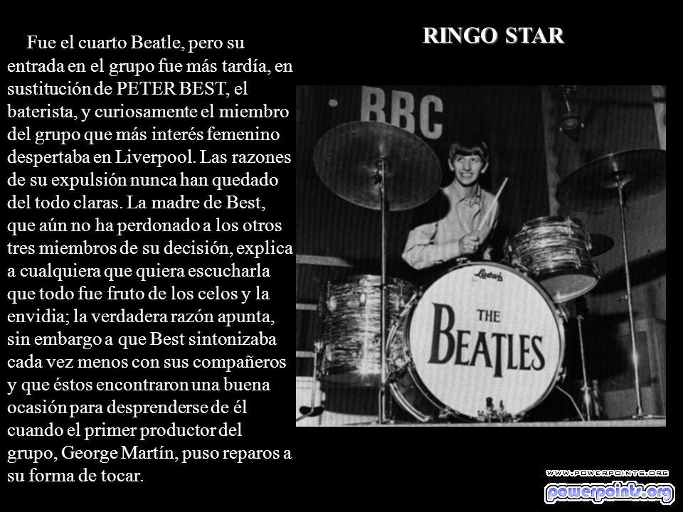 Fue el cuarto Beatle, pero su entrada en el grupo fue más tardía, en sustitución de PETER BEST, el baterista, y curiosamente el miembro del grupo que más interés femenino despertaba en Liverpool.