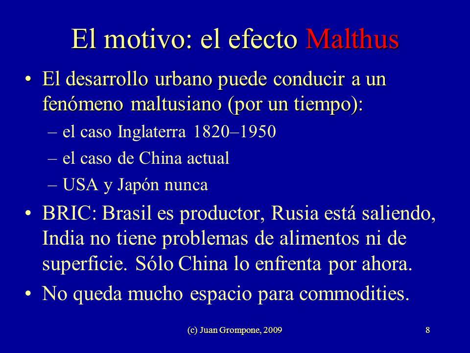 (c) Juan Grompone, 20098 El motivo: el efecto Malthus El desarrollo urbano puede conducir a un fenómeno maltusiano (por un tiempo):El desarrollo urban
