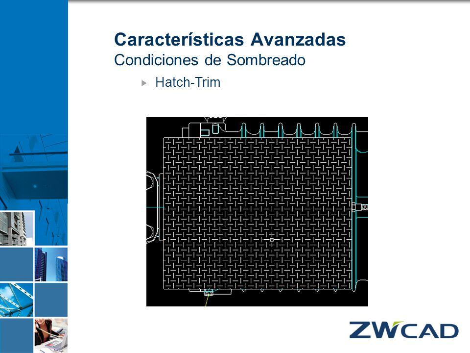 Características Avanzadas Condiciones de Sombreado Hatch-Trim