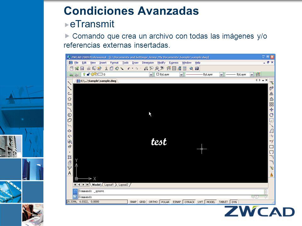 Condiciones Avanzadas eTransmit Comando que crea un archivo con todas las imágenes y/o referencias externas insertadas.