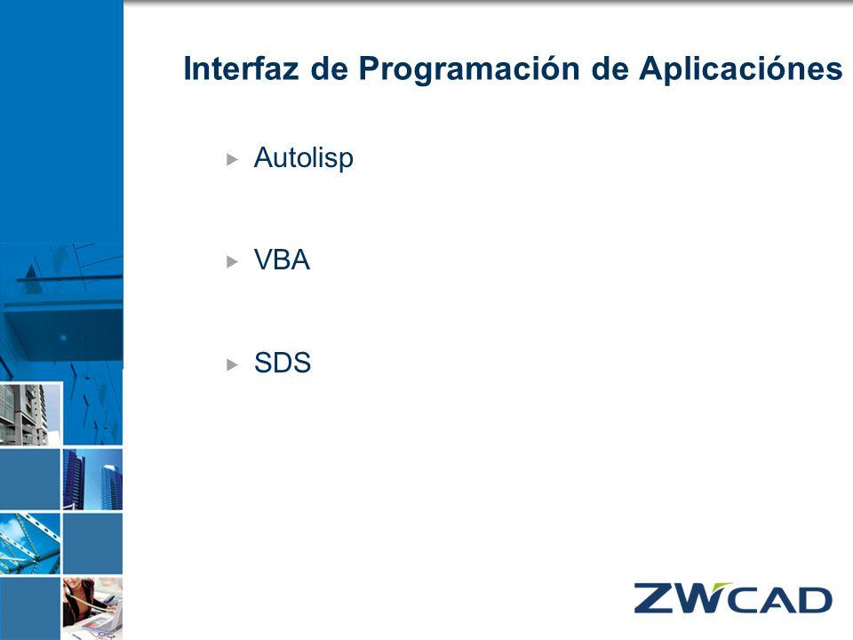 Interfaz de Programación de Aplicaciónes Autolisp VBA SDS