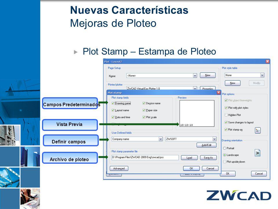 Vista Previa Archivo de ploteo Campos Predeterminados Definir campos Nuevas Características Mejoras de Ploteo Plot Stamp – Estampa de Ploteo