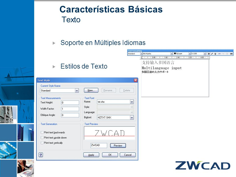Características Básicas Texto Soporte en Múltiples Idiomas Estilos de Texto Text