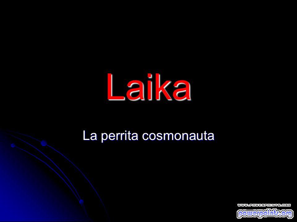 Laika La perrita cosmonauta