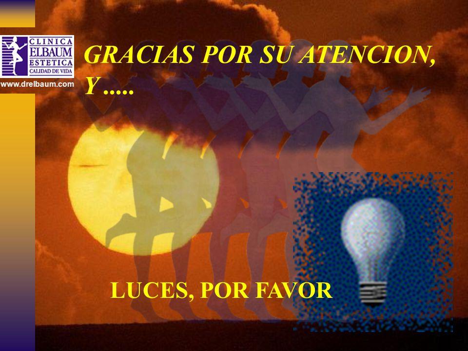 GRACIAS POR SU ATENCION, Y..... LUCES, POR FAVOR