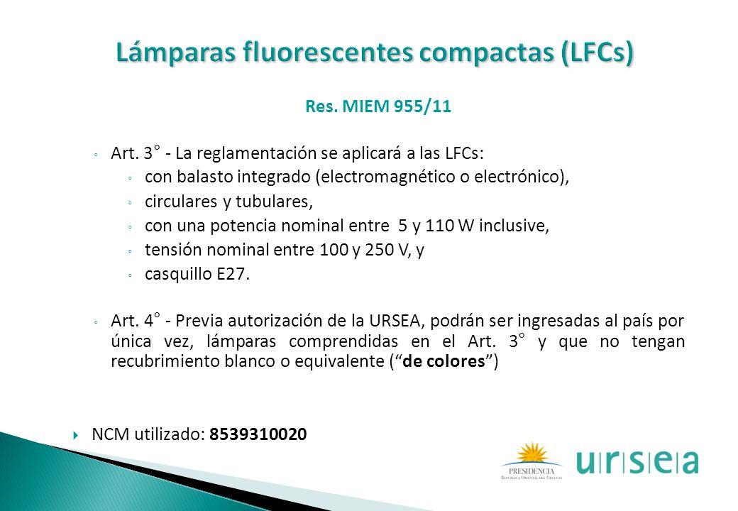 Res. MIEM 955/11 Art. 3° - La reglamentación se aplicará a las LFCs: con balasto integrado (electromagnético o electrónico), circulares y tubulares, c