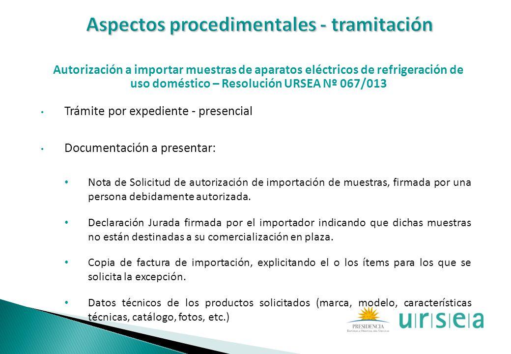 Autorización a importar muestras de aparatos eléctricos de refrigeración de uso doméstico – Resolución URSEA Nº 067/013 Trámite por expediente - prese
