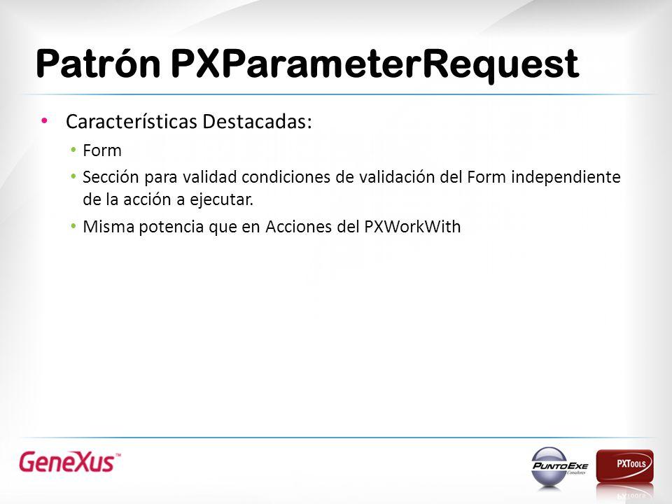 Características Destacadas: Form Sección para validad condiciones de validación del Form independiente de la acción a ejecutar.