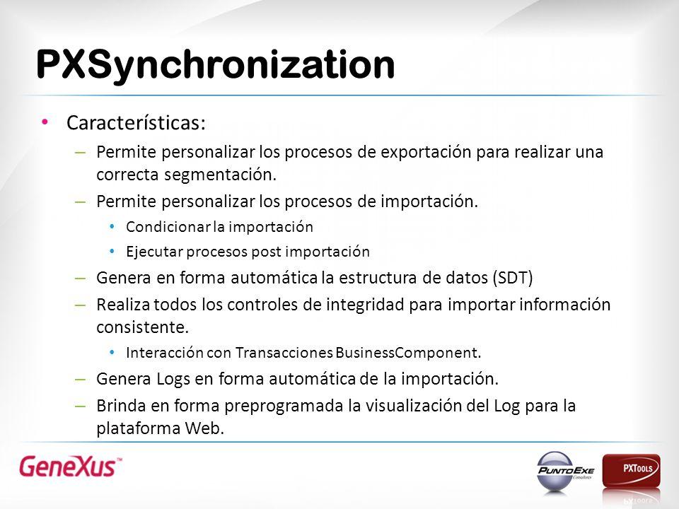 PXSynchronization Características: – Permite personalizar los procesos de exportación para realizar una correcta segmentación. – Permite personalizar