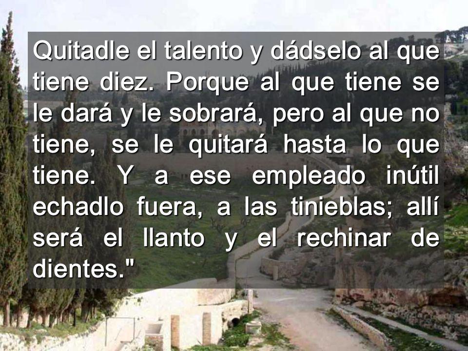 Esconder los talentos es encerrar la vida Es evadirse de la realidad, morir, siendo vivo