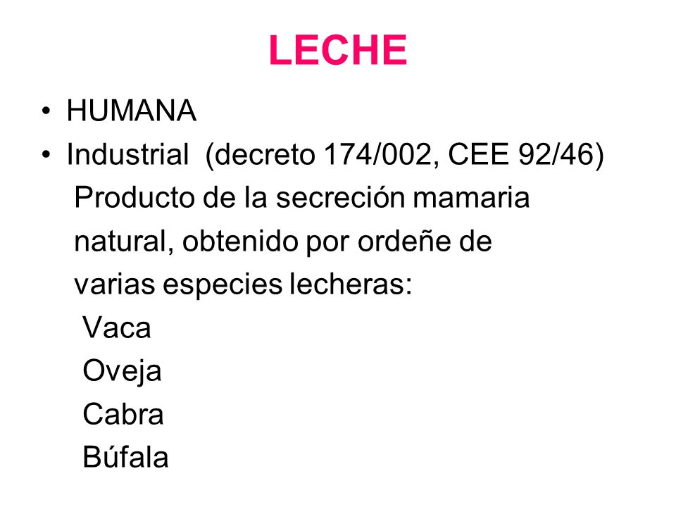ESPECIES GRASAPROTEINAS PROT/ GRASA LACTOSA g/100 ml Humano 3.81.20.37.0 Vaca 3.7 3.30.94.8 Búfala 4.93.90.85.1 Cabra 4.13.10.94.7 Oveja 5.35.514.6