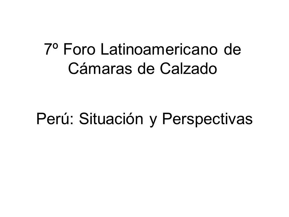 7º Foro Latinoamericano de Cámaras de Calzado Perú: Situación y Perspectivas