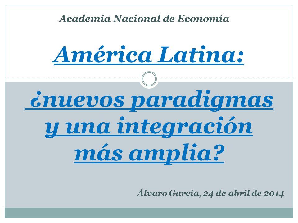 América Latina: ¿nuevos paradigmas y una integración más amplia.