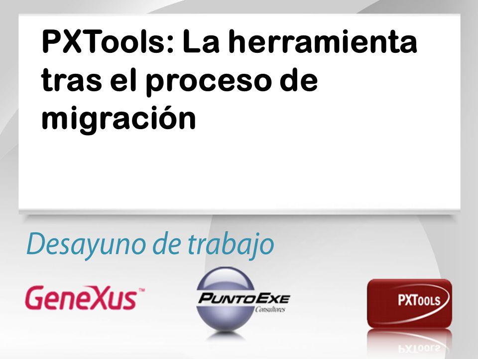 PXTools: La herramienta tras el proceso de migración