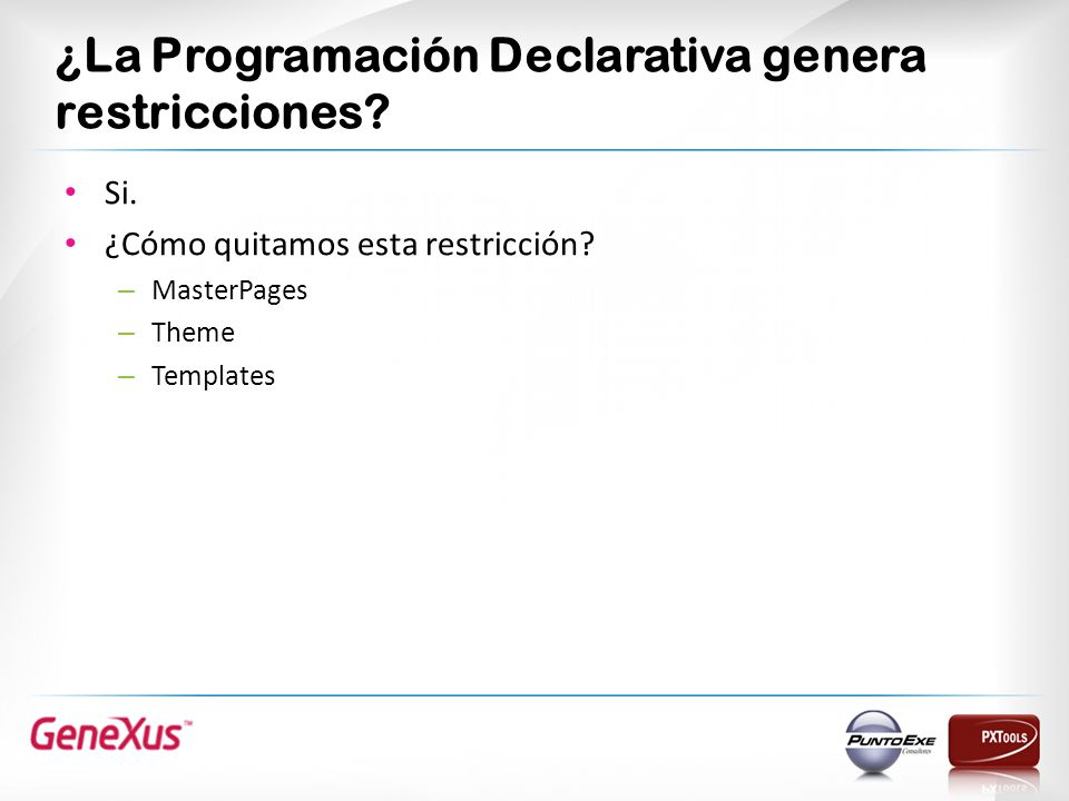 ¿La Programación Declarativa genera restricciones.