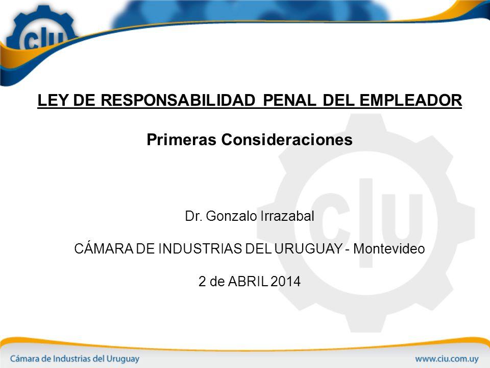 LEY DE RESPONSABILIDAD PENAL DEL EMPLEADOR Primeras Consideraciones Dr.