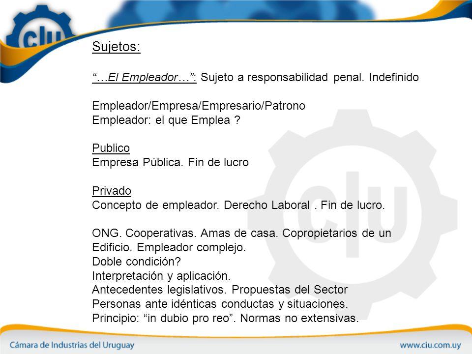 Sujetos: …El Empleador…: Sujeto a responsabilidad penal.