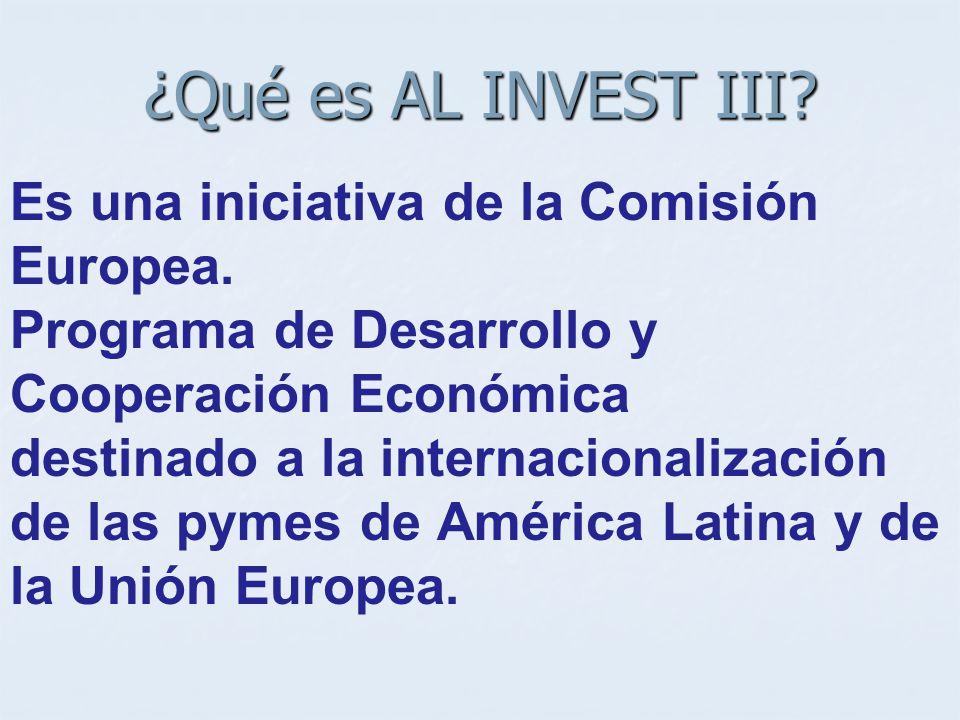 ¿Qué es AL INVEST III. Es una iniciativa de la Comisión Europea.