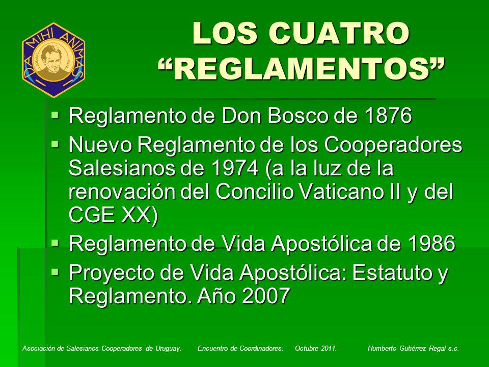 Asociación de Salesianos Cooperadores de Uruguay. Encuentro de Coordinadores. Octubre 2011. Humberto Gutiérrez Regal s.c. LOS CUATRO REGLAMENTOS Regla