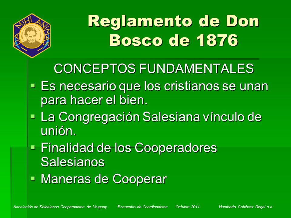 Asociación de Salesianos Cooperadores de Uruguay. Encuentro de Coordinadores. Octubre 2011. Humberto Gutiérrez Regal s.c. Reglamento de Don Bosco de 1
