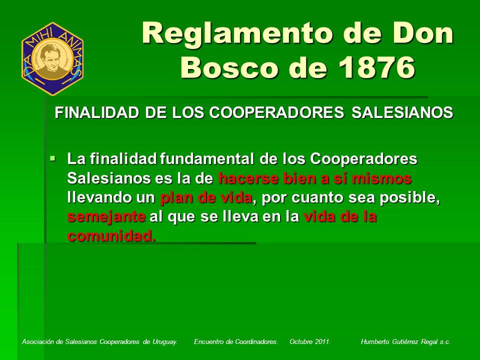 Asociación de Salesianos Cooperadores de Uruguay. Encuentro de Coordinadores. Octubre 2011. Humberto Gutiérrez Regal s.c. FINALIDAD DE LOS COOPERADORE