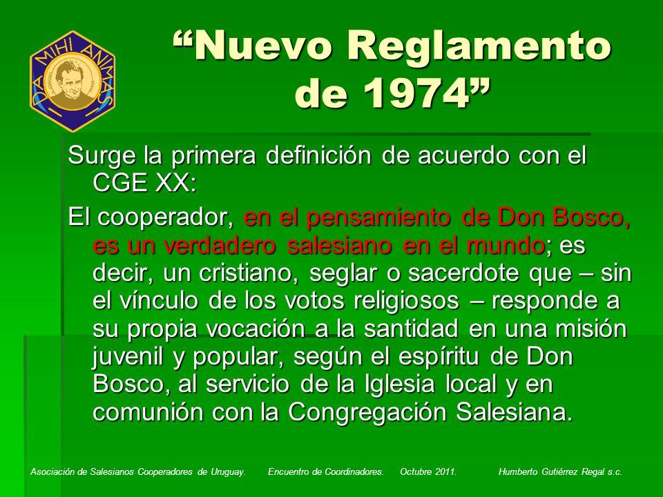 Asociación de Salesianos Cooperadores de Uruguay. Encuentro de Coordinadores. Octubre 2011. Humberto Gutiérrez Regal s.c. Nuevo Reglamento de 1974 Sur