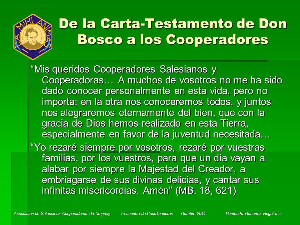 Asociación de Salesianos Cooperadores de Uruguay. Encuentro de Coordinadores. Octubre 2011. Humberto Gutiérrez Regal s.c. De la Carta-Testamento de Do
